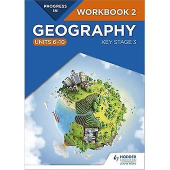 Fremgang i geografi - Key Stage 3 Arbeidsbok 2 (Enheter 6-10) av Eleanor