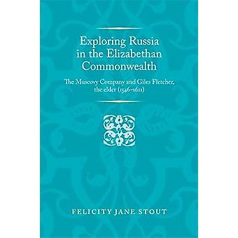 Exploring Russia in the Elizabethan Commonwealth - The Muscovy Company