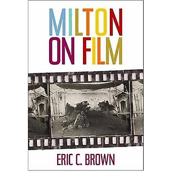Milton on Film by Eric C. Brown - 9780820704760 Book