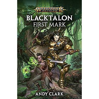 Blacktalon - First Mark by Andy Clark - 9781784969042 Book