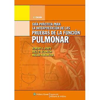 Guia practica para la interpretacion de la pruebas de la funcion pulm