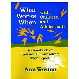 More What Works When with Children and Adolescents - A Handbook of Ind