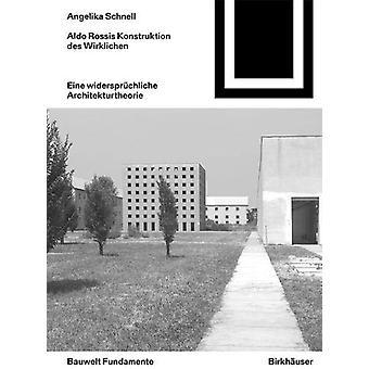 Aldo Rossis Konstruktion des Wirklichen - Eine Architekturtheorie mit