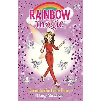Rainbow Magic - Jacinda the Peace Fairy by Daisy Meadows - 97814083629