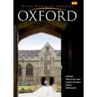 Oxford City Guide - Spanish by Annie Bullen - Angela Royston - First
