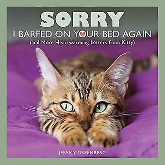 Sorry I Barfed on Your Bed Again - (and More Heartwarming Letters from