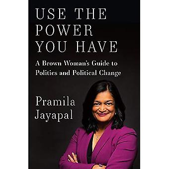 Use The Power You Have by Pramila Jayapal - 9781620971437 Book