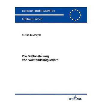 Die Drittanstellung von Vorstandsmitgliedern 5999 Europische Hochschulschriften Recht