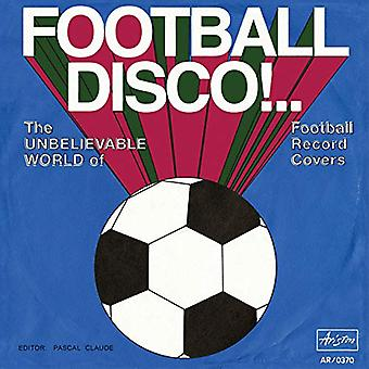 Football Disco!: The Unbelievable World of Football Record Covers