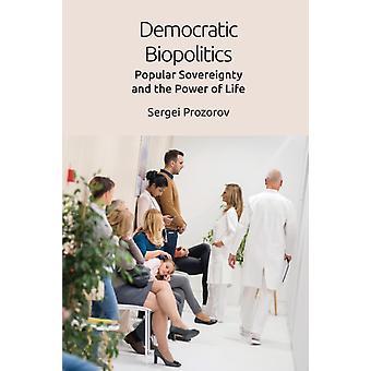 Demokraattinen biopolitiikka tekijällä Prozorov & Sergei