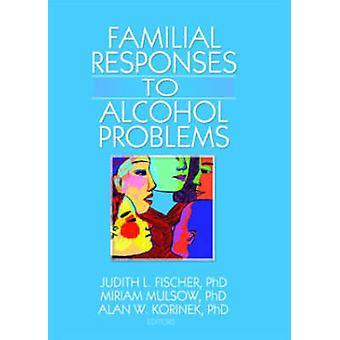 Judith L. Fischerin perhevastaukset alkoholiongelmiin - 9780789
