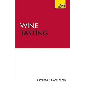 Wine Tasting by Beverley Blanning - 9781444103748 Book