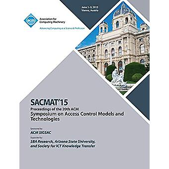 SACMAT 15 20th ACM Symposium on Access Control Models and Technologie