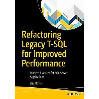 Refactorisation legacy T-SQL for Improved Performance - Modern Practices f