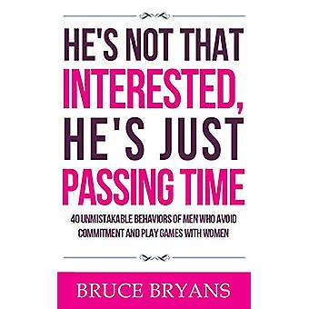 He's Not That Interested - He's Just Passing Time - 40 Unmistakable Be