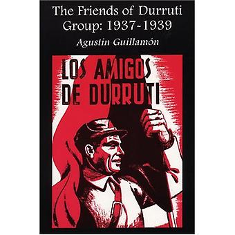 The Friends of Durruti Group 1937-39 by Augustin Guillamon - 97818731