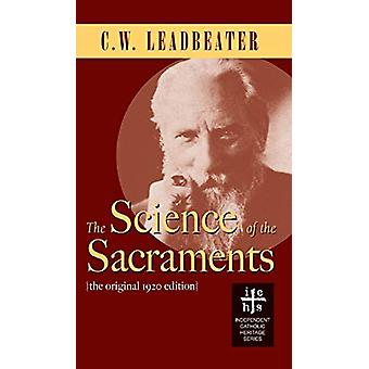 Science of the Sacraments by C W Leadbeater - 9781947826281 Book