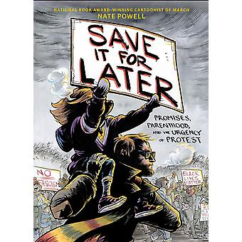 Save It for Later Promises Parenthood and the Urgency of Protest