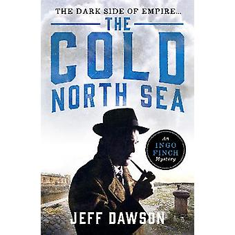 The Cold North Sea 2 An Ingo Finch Mystery