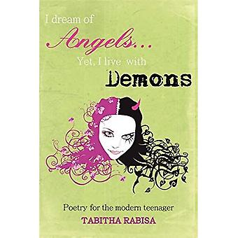 I Dream of Angels... Yet I Live with Demons: Poetry� for the Modern Teenager