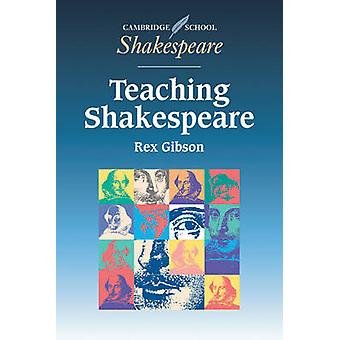 Teaching Shakespeare by Gibson & Rex Dr