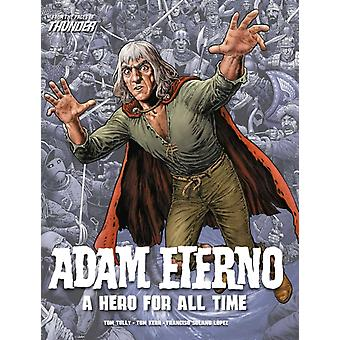 Adam Eterno A Hero For All Time by Tom Tully