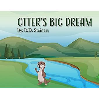 Otters Big Dream by R. D. Steinert