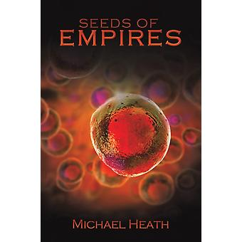 Seeds of Empires by Michael Heath