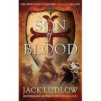 Son of Blood by Jack Ludlow - 9780749012533 Book