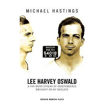 Lee Harvey Oswald - ein weit mittlere Streifen von Unabhängigkeit, hervorgerufen durch Ne
