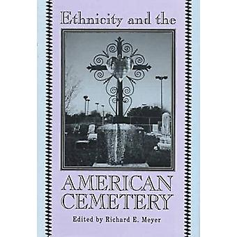 Ethnicity and the American Cemetery by R. E. Meyer - 9780879726003 Bo
