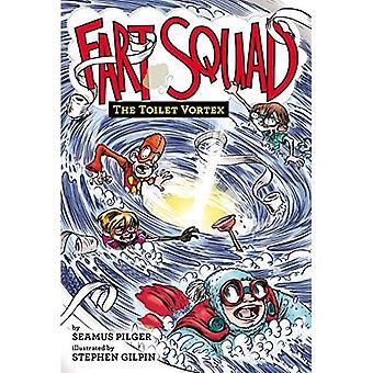Scoreggia Squad #4: Il vortice di servizi igienici