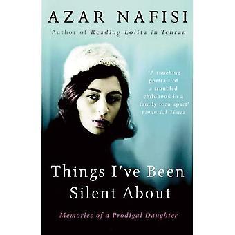 I Been zwijgen over dingen: herinneringen van een verloren dochter