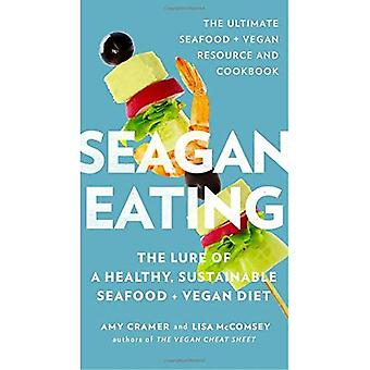 Seagan Eating: The Lure of a Healthy, Sustainable Seafood  Vegan Diet