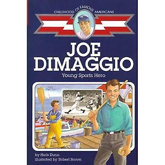 Joe Dimaggio: Nuoret urheilu sankari (kuuluisa amerikkalaiset lapsuuden)