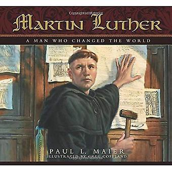 Maarten Luther: Een Man die de wereld veranderde