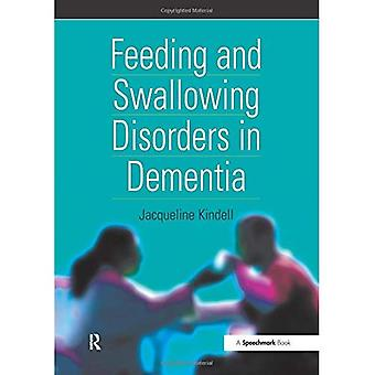 Feeding and Swallowing Disorders in Dementia (A speechmark practical therapy resource)