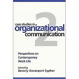 Études de cas en Communication organisationnelle 2: Perspectives on Contemporary vie au travail