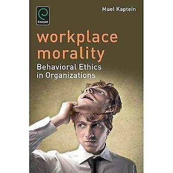 Arbetsplatsen moral: Behavioral etik i organisationer