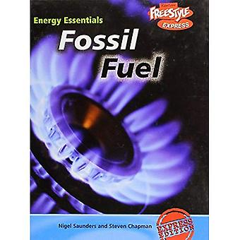 Fossil Fuels (Energy Essentials) (Energy Essentials)