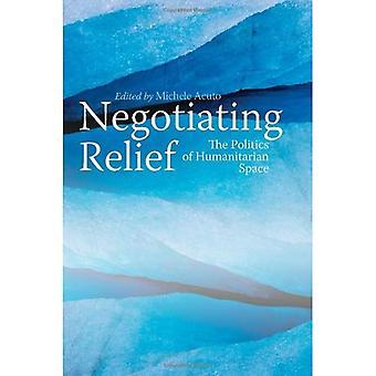 Soulagement de la négociation: La dialectique de l'espace humanitaire