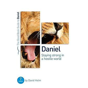 Daniel: Staying strong in a hostile world (Good Book Guides)