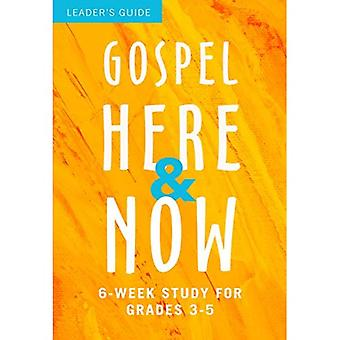Gospel Here and Now for Kids: 6-Week Study for Grades 3-5