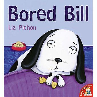 Bill s'ennui par Liz Pichon - livre 9781845061890