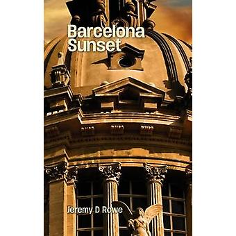 Coucher du soleil de Barcelone par Jeremy D. Rowe - Book 9781786230751