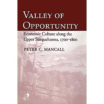 Valley of Opportunity - Economic Culture along the Upper Susquehanna -