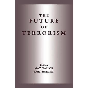 The Future of Terrorism by Taylor & Max