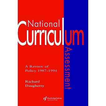 National Curriculum Assessment A Review of Policy 19871994 by Daugherty & Richard