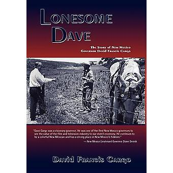 Lonesome Dave by Cargo & David Francis