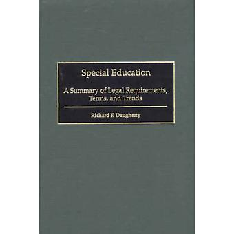 Special Education A Summary of Legal Requirements Terms and Trends by Daugherty & Richard F.